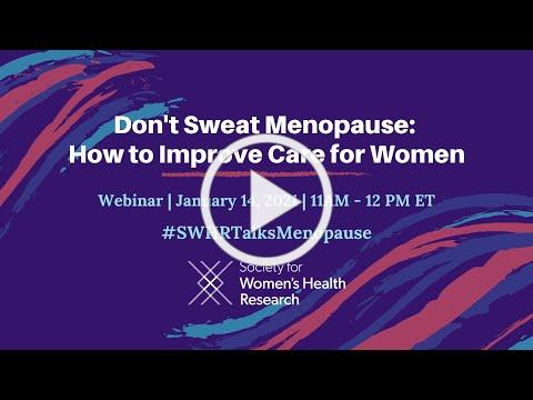 Don't Sweat Menopause: How to Improve Care for Women