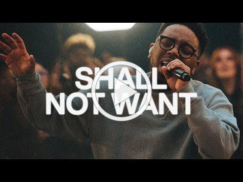 Shall Not Want | Elevation Worship & Maverick City