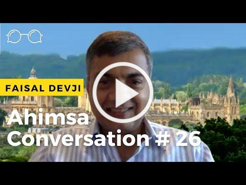 Ahimsa Conversation # 26 Faisal Devji