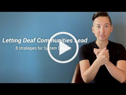 Letting Deaf Communities Lead: 8 Strategies for System Change
