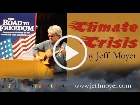 """Climate Crisis"" - Music & Lyrics by Jeff Moyer © 2021"
