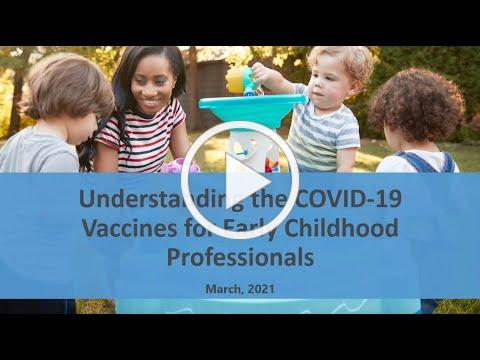 Understanding the COVID Vaccine for Early Childhood Professionals