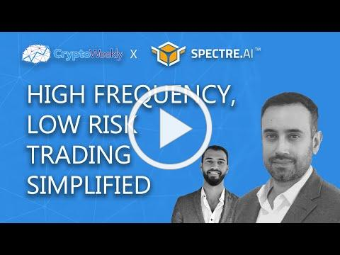 High Frequency, Low Risk Trading Simplified   Spectre ai   CryptoWeekly Podcast