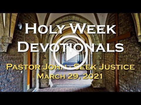 Holy Week Devotional for March 29, 2021 by Pastor John Fleming