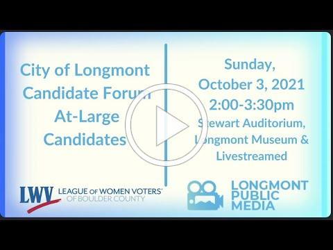 City of Longmont Candidate Forum: At Large Candidates