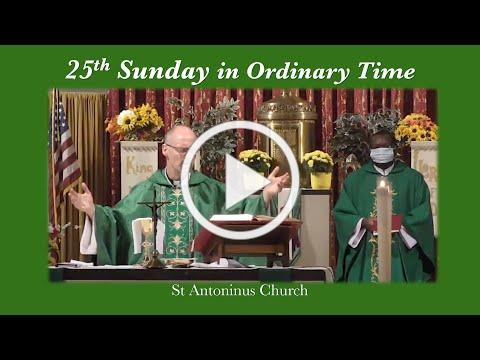 25th Sunday in Ordinary Time- St Antoninus Church, September 19, 2021 @ 10am