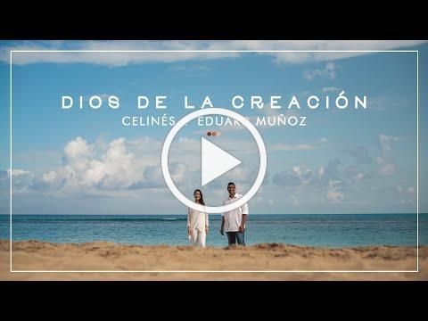 Celinés feat. Eduard Muñoz - Dios de la Creación [Video Oficial]