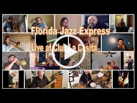 Begin the Beguine: Florida Jazz Express | Live at Club La Casita