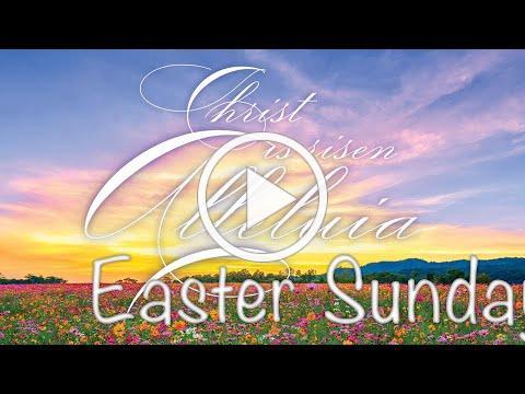 Easter Sunday - April 4, 2021