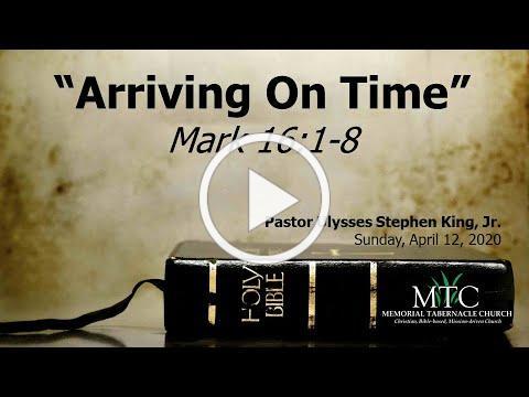"Sermon: ""Arriving On Time"" (Mark 16:1-8)"
