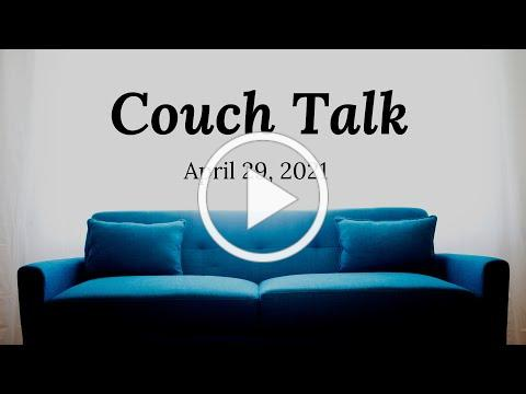 Couch Talk - April, 29 2021