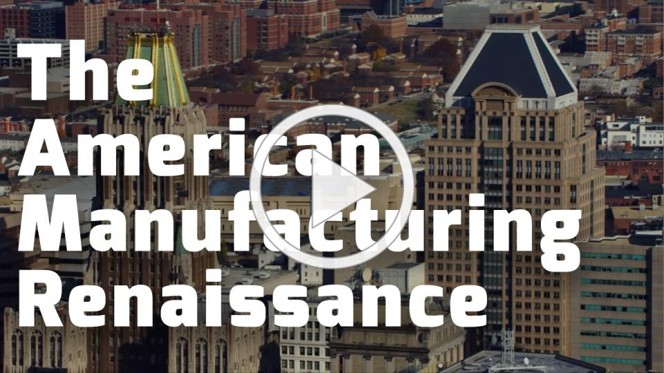 The American Manufacturing Renaissance