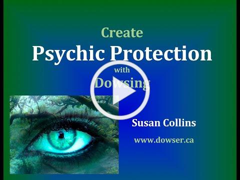 Create Psychic Protection with Dowsing