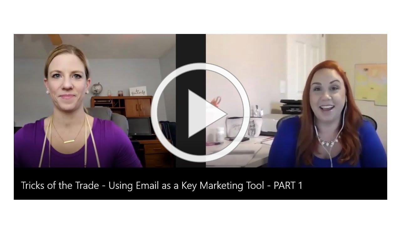 Tricks of the Trade - Using Email as a Key Marketing Tool - PART 1