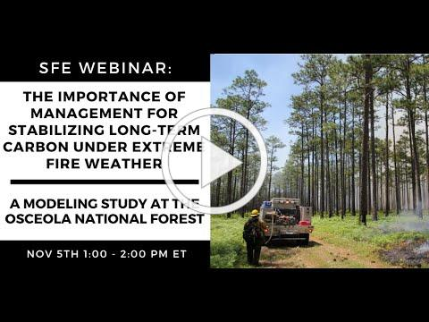 SFE Webinar: Importance of Management for Stabilizing Long-Term Carbon Under Extreme Fire Weather