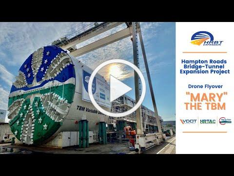 """HRBT Expansion Project - """"Mary"""" The TBM, Drone Flyover"""