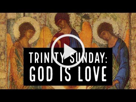 Trinity Sunday: God is Love