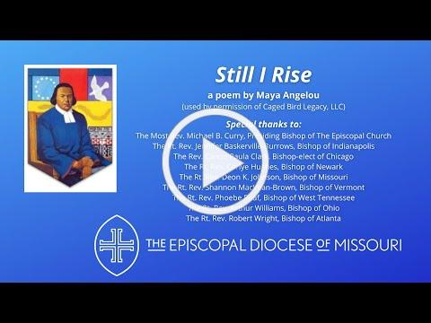 Still I Rise: A Poem by Maya Angelou, presented by friends of The Episcopal Diocese of Missouri
