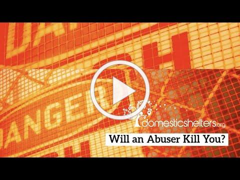 Will An Abuser Kill You? 11 Signs Abuse May Turn Deadly.