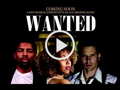"""THEME SONG TO THE MUSICAL """"WANTED"""""""
