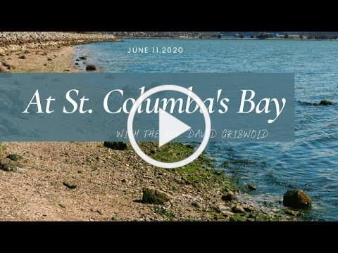 At St Columba's Bay with the Rev. David Griswold 6-11-2020