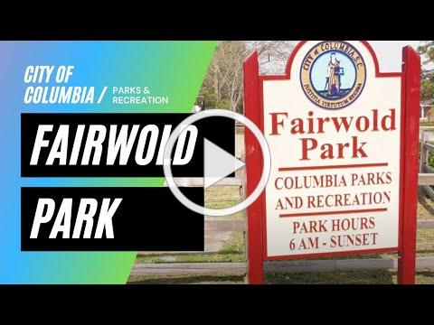 Welcome to Fairwold Park | City of Columbia Parks & Recreation