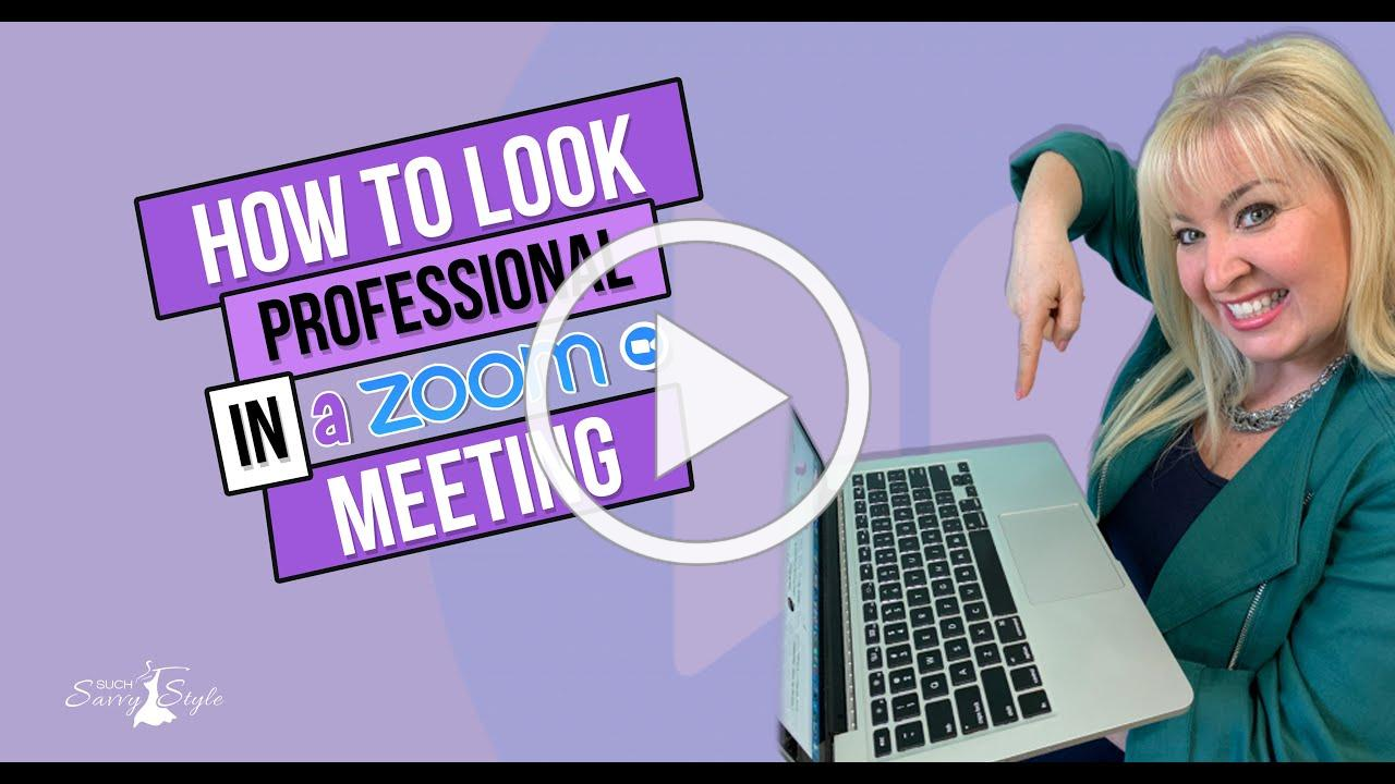 How to look professional in a Zoom meeting