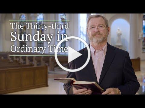 The Thirty-third Sunday in Ordinary Time