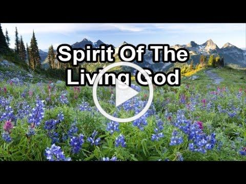 Spirit of the Living God (Lyrics)