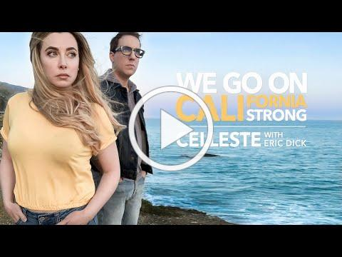 Celleste with Eric Dick - We Go On (California Strong)