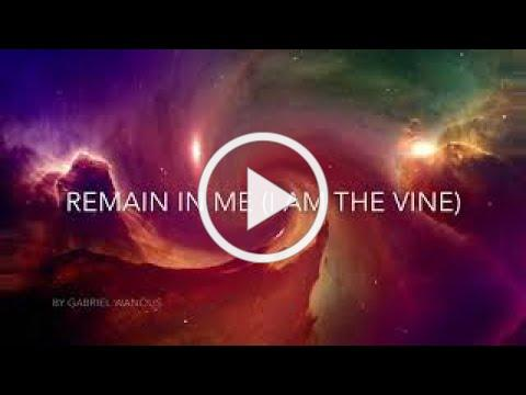 Remain In Me (I Am The Vine) - WorshipNOW