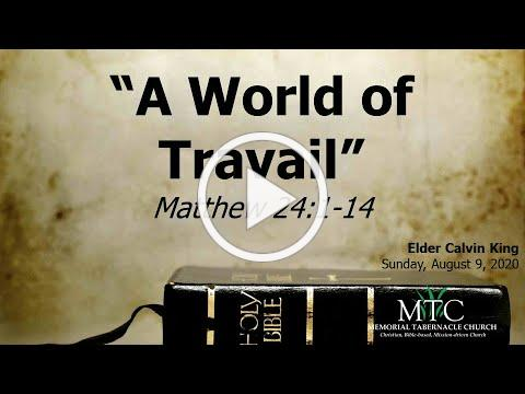 "Sermon: ""A World of Travail"" (Matthew 24:1-14)"