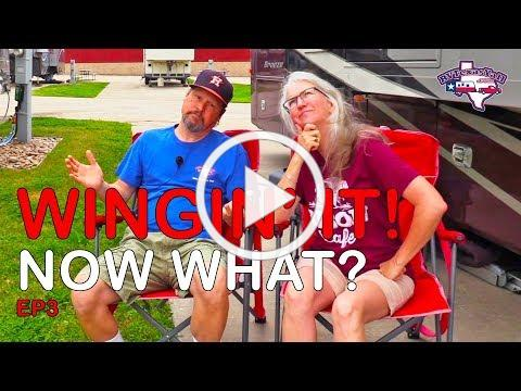 Now What?!? | Wingin' It!, Ep 3 | Fulltime RV Life | RV Texas Y'all