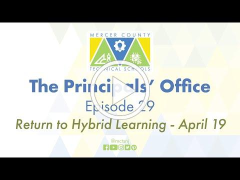The Principals' Office - Episode 29 - Return to Hybrid Learning - April 19