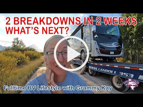 2 Break Downs in 2 Weeks: Now What?!?   Full Time RV Life