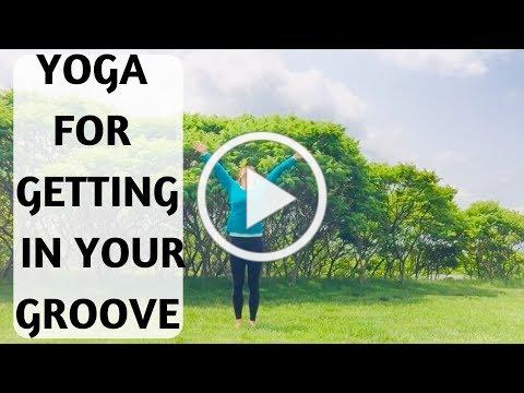 YOGA FOR GETTING IN YOUR GROOVE - YOGA WITH MEDITATION MUTHA
