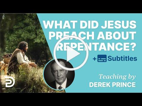 What Did Jesus Preach About Repentance? | Derek Prince