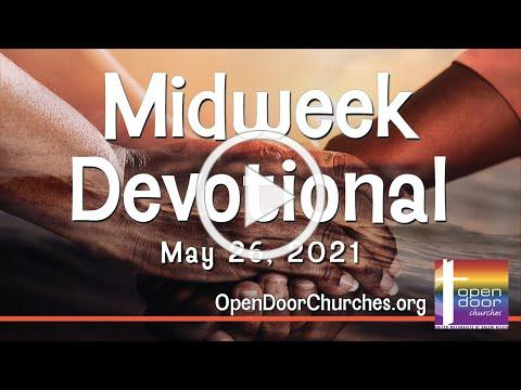 Midweek Devotional for May 26, 2021 by Pastor John Fleming