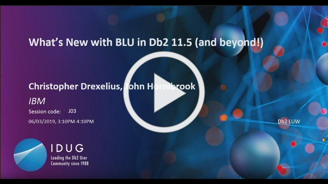 What's New with BLU in Db2 11.5 (and beyond!)