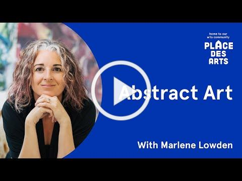 Online Visual Arts Series: Abstract Art with Marlene Lowden, Video 1 of 5