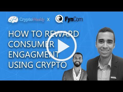 How to Reward Consumer Engagement Using Crypto   FynCom   CryptoWeekly Podcast