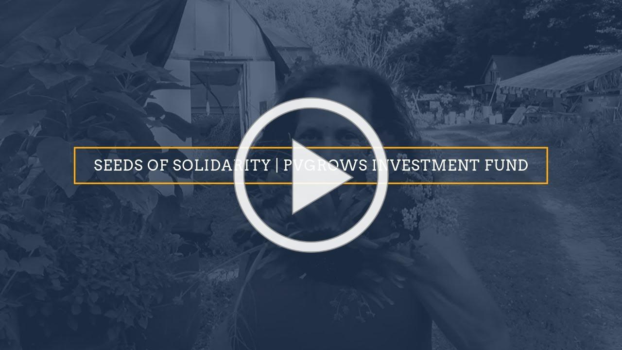 Seeds of Solidarity   Ricky and Deb   PVGrows Investment Fund