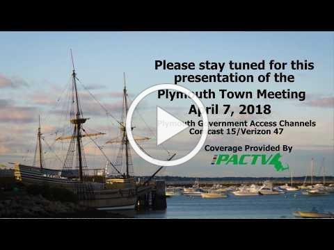 #Plymouth Town Meeting April 7, 2018 PART 1