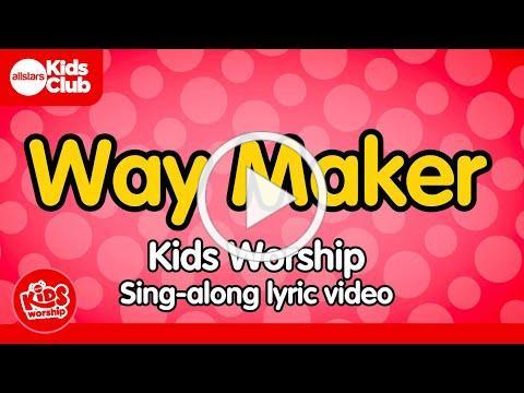WAY MAKER   Kids Worship Lyric Video - Christian Songs for Kids