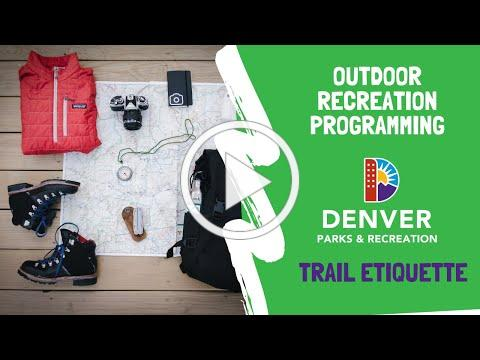 Outdoor Recreation: hiking trail etiquette - leave no trace, rules of the trail, and more!