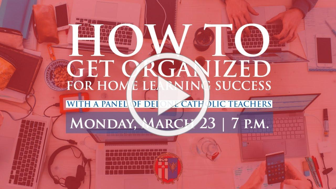 How to Get Organized for Home Learning Success! as Live Streamed on March 23, 2020 at 7 p.m.