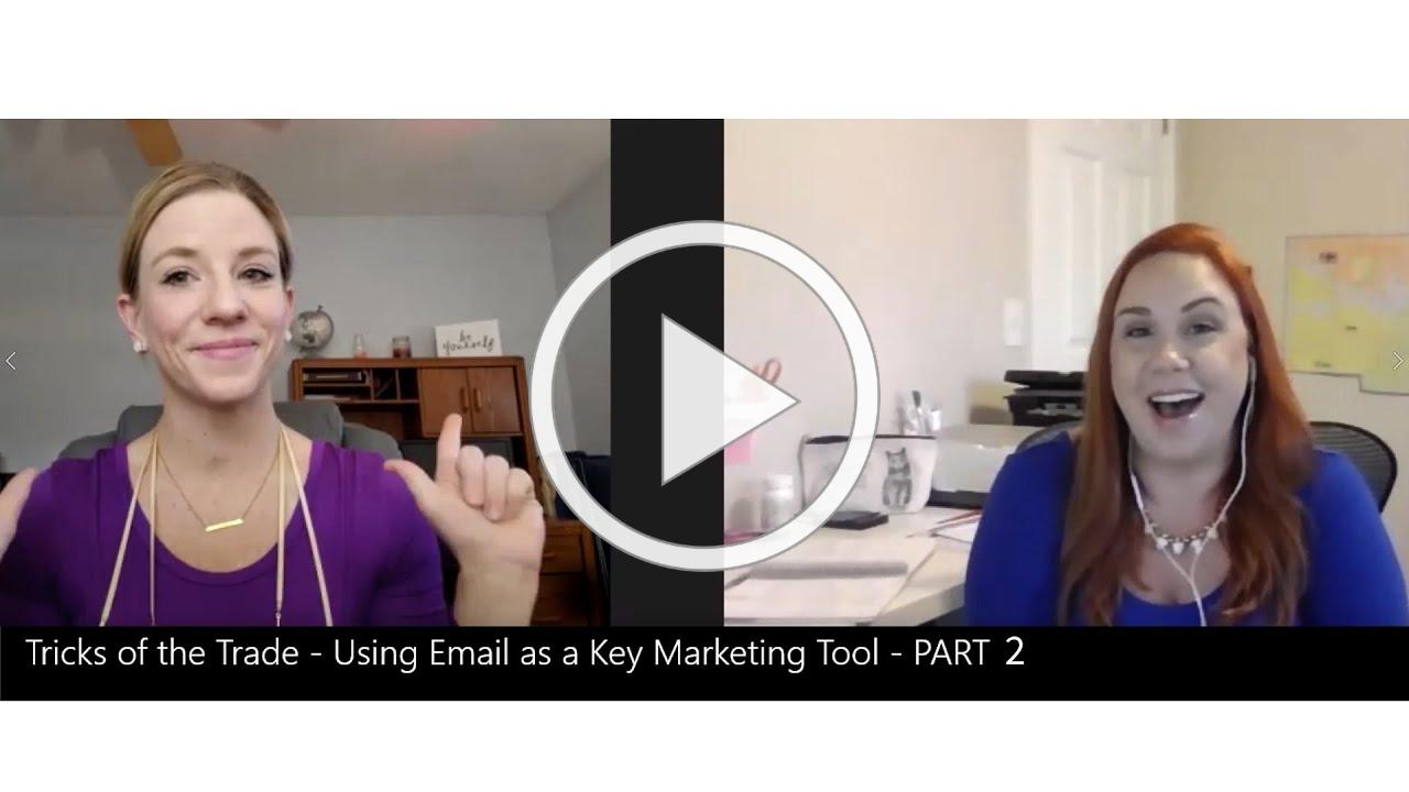 Tricks of the Trade Using Email as a Key Marketing Tool PART 2