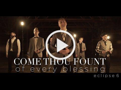 Come Thou Fount of Every Blessing - A cappella - Eclipse 6 - Official Video - on iTunes