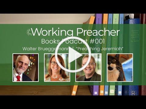 WPBooks Podcast 001: Walter Brueggemann, Preaching Jeremiah