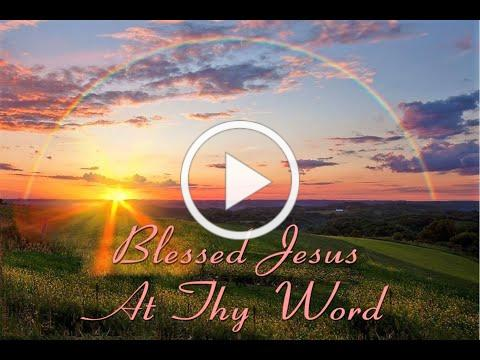 BLESSED JESUS AT THEY WORD